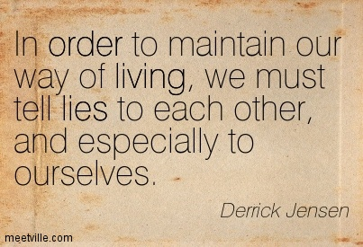 Quotation-Derrick-Jensen-lies-order-living-Meetville-Quotes-207821